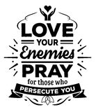 Aimez vos ennemis prient pour ceux qui vous persécutent Photo stock