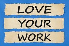 Aimez votre concept de travail Photo libre de droits