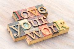 Aimez votre travail - exprimez le résumé dans le type en bois Photo stock