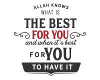 Alá conoce cuál es el mejor para usted y cuando es el mejor que usted lo tenga imagen de archivo libre de regalías