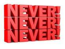 Aldrig! Aldrig! Aldrig! uttrycker röd bokstäver 3D royaltyfria bilder