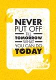 Aldrig gör satta av Till Tomorrow What You Can i dag Inspirerande idérikt motivationcitationstecken Vektortypografibaner royaltyfri illustrationer