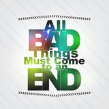 All bad things must come to an end Stock Images