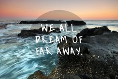 We All Dream of Far Away. Travel Inspirational Quotes - We All Dream of Far Away vector illustration
