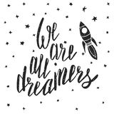 We are all dreamers. Inspirational quote Stock Photo