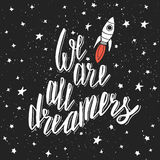 We are all dreamers. Inspirational quote Royalty Free Stock Images