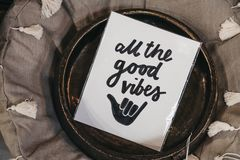 All the good vibes motivational quote. In the interior, shallow focus royalty free stock images