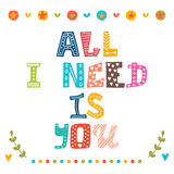 All i need is you. Hand drawn lettering  Royalty Free Stock Images