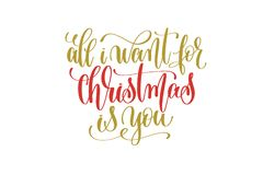 All i want christmas is you hand lettering holiday red and gold Royalty Free Stock Image