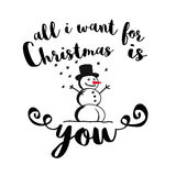 All I Want for Christmas is You Quote with Snowman Stock Image