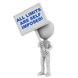 All limits are self imposed. Words all limits are self imposed on a banner held up by a little man, encouraging oneself to raise the bar on performance and Royalty Free Stock Image