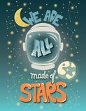 We are all made of stars, typography modern poster design with astronaut helmet and night sky stock illustration