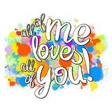 All of me loves all of you lettering Royalty Free Stock Photos