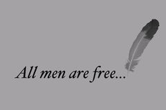 All men are free writing with a pen Royalty Free Stock Images