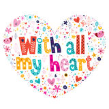 With all my heart typography lettering card Stock Image