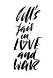 All`s fair in love and war. Hand drawn lettering proverb. Vector typography design. Handwritten inscription. Stock Image
