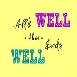 All`s well that ends well - handwritten motivational quote. Print for inspiring poster, t-shirt. Bag, cups, greeting postcard, flyer, sticker. Simple vector Royalty Free Stock Photos