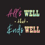 All`s well that ends well - handwritten motivational quote. Print for inspiring poster, t-shirt, bag, cups. Greeting postcard, flyer, sticker. Simple vector Stock Photos