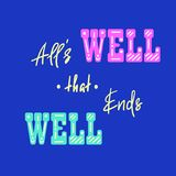 All`s well that ends well - handwritten motivational quote. Print for inspiring poster. T-shirt, bag, cups, greeting postcard, flyer, sticker. Simple vector Royalty Free Stock Photo