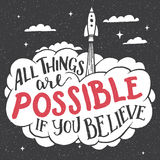 All things are possible if you believe card. All things are possible if you believe. Inspirational hand-lettering quote for cards and posters. Motivational Stock Photos