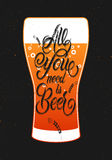 All you need is Beer. Vintage calligraphic grunge beer design. Vector illustration. Stock Photo