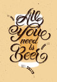All you need is Beer. Vintage calligraphic grunge beer design. Vector illustration. Royalty Free Stock Photo