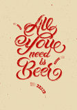 All you need is Beer. Vintage calligraphic grunge beer design. Vector illustration. Stock Photos