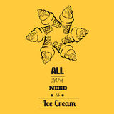 All you need is ice cream - Quote Typographical Background. Royalty Free Stock Photo