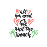 All you need is love and the beach - hand drawn lettering quote isolated on the white background. Fun brush ink stock illustration