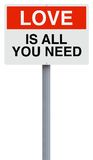All You Need Is Love. A conceptual sign on Love Stock Photos