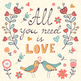All you need is love.  Cute greeting card Royalty Free Stock Image