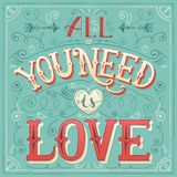 'All you need is love' hand-lettering for print, card, invitatio Royalty Free Stock Image