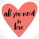 All You Need Is Love Lettering. All You Need Is Love modern calligraphy on pink heart background. Valentine day card. Brush painted letters, vector illustration Stock Images