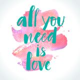 All You Need Is Love Lettering. All You Need Is Love modern calligraphy on watercolor background. Valentine day card. Brush painted letters, vector illustration Royalty Free Stock Photo