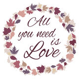 All you need is love phrase. Frame with leaves Royalty Free Stock Photos