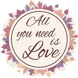 All you need is love phrase. Frame with leaves. Royalty Free Stock Photography