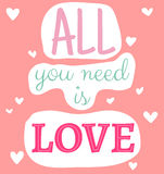 All you need is love quote Royalty Free Stock Photo