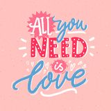 All you need is love. Romantic quote for Valentine`s day greeting cards and prints. Pink, blue and white lettering. stock illustration