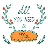 All you need is me hand drawn card with wreath and hand written typography Royalty Free Stock Image