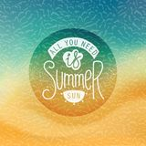 All you need is summer sun. Creative Summer label. Stylized tropical beachfront background and handwritten slogan. Vector illustration stock illustration