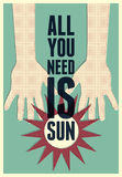 All you need is Sun. Summer typographical retro poster. Vector illustration. Royalty Free Stock Photos