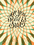 All you need is Sun. Typographic retro grunge summer poster. Vector illustration. Eps 10. Stock Photography