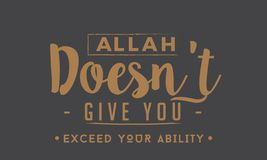 Allah doesn`t give you exceed your ability. Quotes royalty free illustration