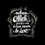 When Allah Guides me I can never be lost. Stock Photo
