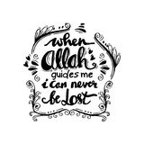 When Allah Guides me I can never be lost. Royalty Free Stock Images
