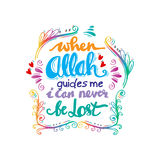 When Allah Guides me I can never be lost. Islamic Quran Quotes Stock Photos