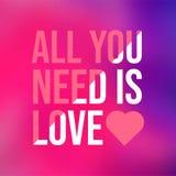 Alle, die Sie benötigen, ist Liebe Liebeszitat mit modernem Hintergrund stock abbildung