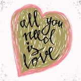 Alle, die Sie benötigen, ist Liebe Romantische Valentinsgrußtagesbeschriftung Übergeben Sie schriftliche Kalligraphieart-Valentin Stockbild