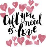 Alle, die Sie benötigen, ist Liebe Kalligraphiepostkarten- oder -plakatgrafikdesignbeschriftungselement Hand schriftliche Kalligr Lizenzfreie Stockfotos