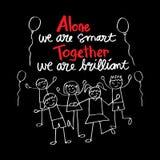 Allein sind wir intelligent Zusammen sind wir leuchtend lizenzfreie abbildung